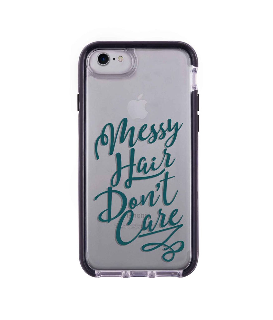 Messy Hair Dont Care - Extreme Mobile Case for iPhone 7