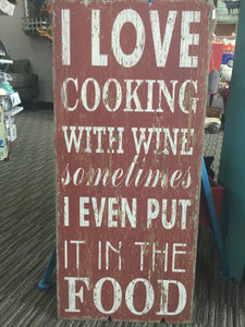 I Love Cooking with Wine. . .
