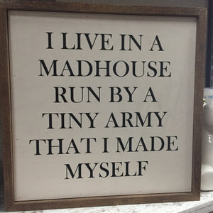 Madhouse. . .