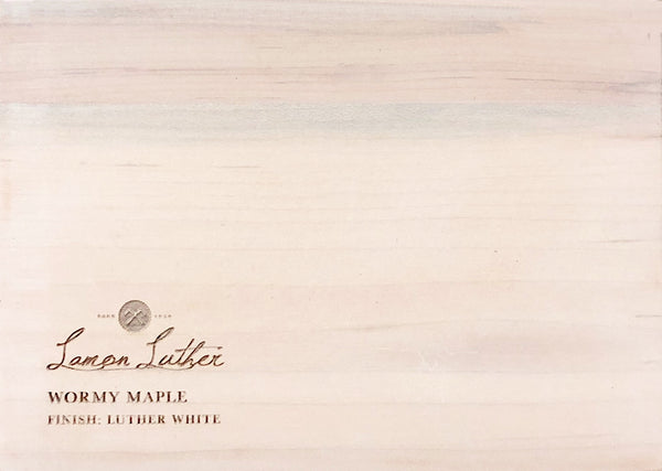 Luther White Wash on Wormy Maple