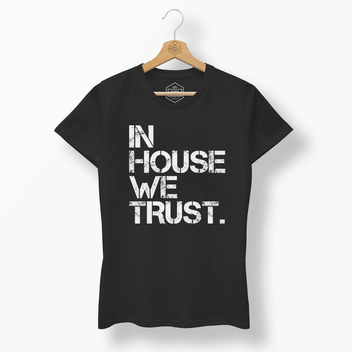 Womens In House We Trust T