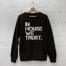 In House We Trust Sweatshirt