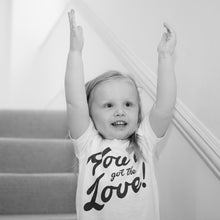 Baby/Toddler: You've Got The Love T