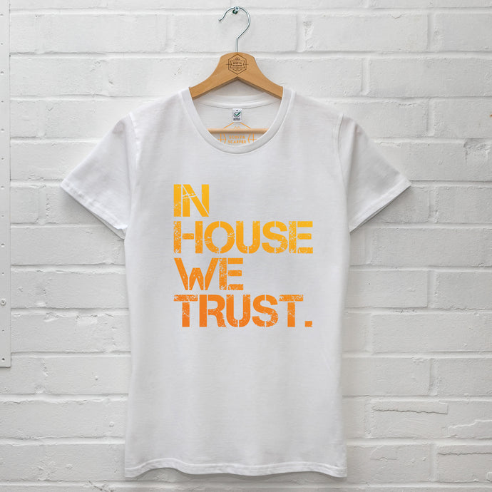 Womens Orange In House We Trust T