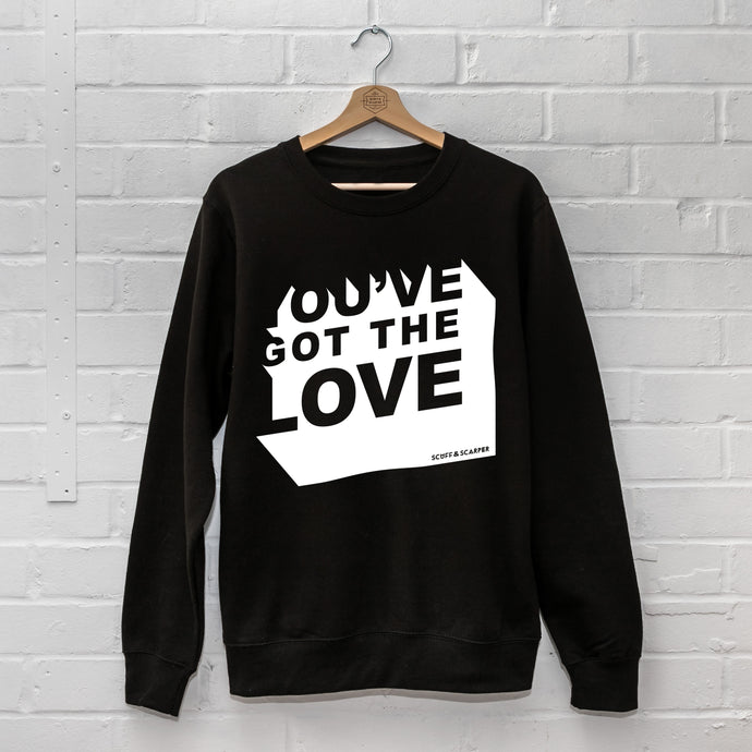 NEW You've Got The Love Sweatshirt