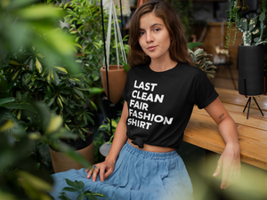 LAST CLEAN FAIR FASHION PREMIUM SHIRT