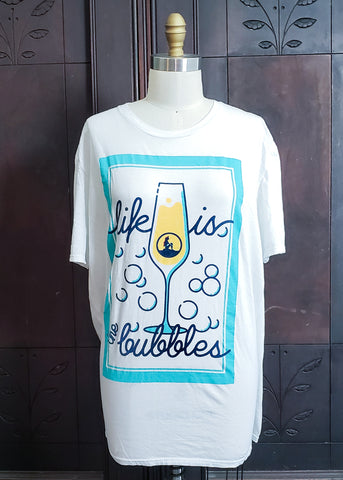Life is the Bubbles Tee (XL)