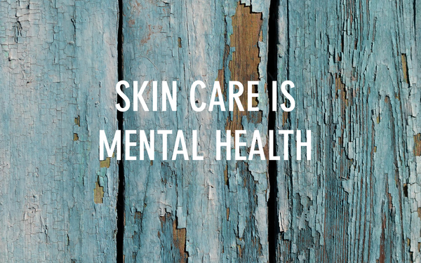 Mental health and the positive role of skincare
