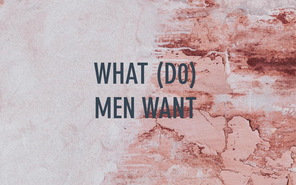 What men want from skincare