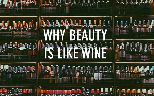 Why beauty is like wine