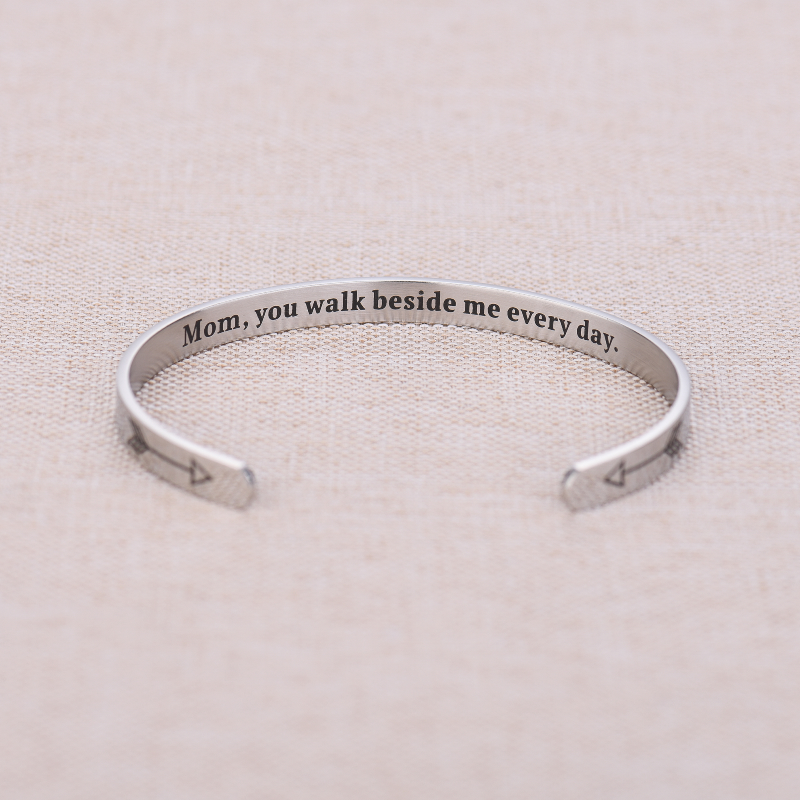 Mom,You Walk Beside Me Every Day Cuff Bracelet