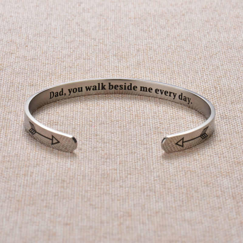 Dad, You Walk Beside Me Every Day Cuff Bracelet