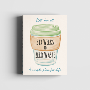 Kate Arnell Six Weeks Zero Waste