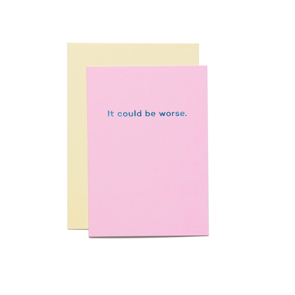 'It Could Be Worse' Card