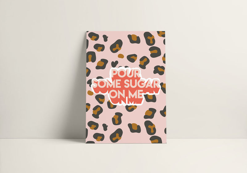 Seb & Charlie 'Pour Some Sugar On Me' Print A4