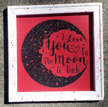 Reverse Canvas ~ I Love You to the Moon ~ Valentine ~ Beautiful & Unique Handmade Gift
