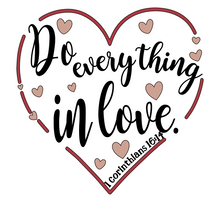 Christian Art ~ Love Collection ~ Do Everything in Love ~ Blessings
