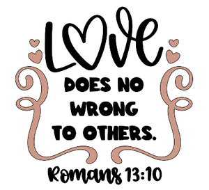 Christian Art ~ Love Collection ~ Love Does No Wrong ~Friends~Marriage