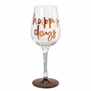 Here's To You Happy Days Wine Glass ( Emma Kate)