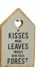 If kisses were leaves wooden house plaque