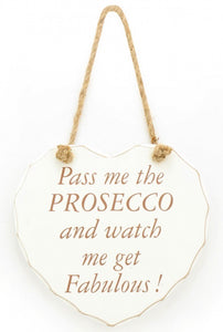 Pass me the prosecco heart plaque