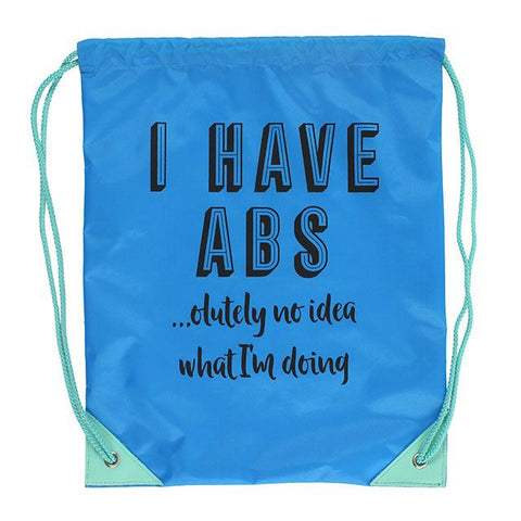 I Have ABS...olutely No Idea Drawstring Bag