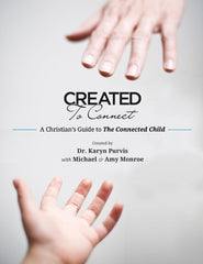 [CASE of 68] Created To Connect: A Christian's Guide to The Connected Child