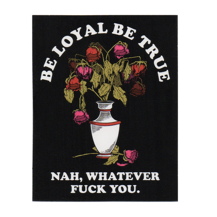 BE LOYAL-STICKER