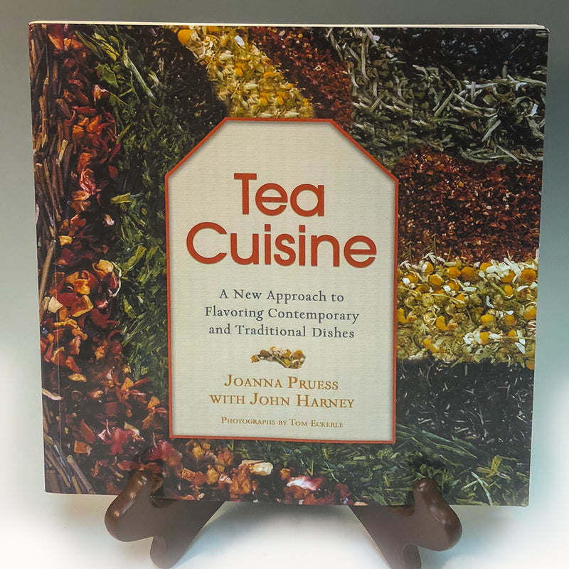 Tea Cuisine by Joanna Pruess and John Harney - Tea and Chi
