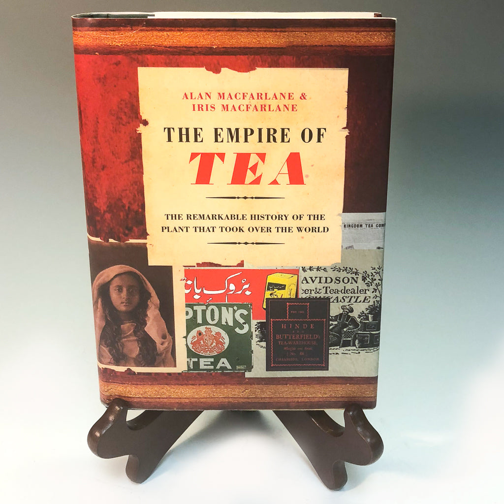 The Empire of Tea by Alan and Iris MacFarlane - Tea and Chi
