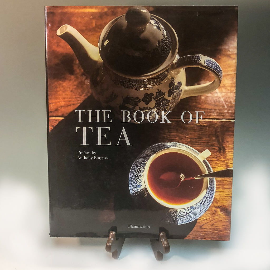 The Book of Tea. By Anthony Burgess - Tea and Chi