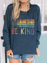 Load image into Gallery viewer, In A World Where You Can Be Anything Be Kind Print Pullover