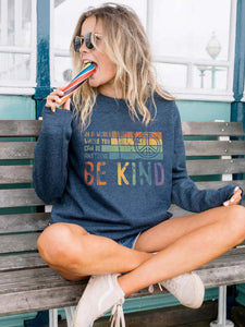 In A World Where You Can Be Anything Be Kind Print Pullover