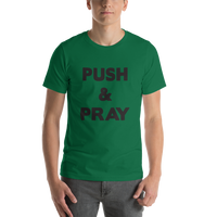 Push & Pray Short-Sleeve Unisex T-Shirt