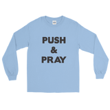Push & Pray Men's Long Sleeve Shirt