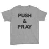 Push & Pray Youth Short Sleeve T-Shirt
