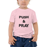 Push & Pray Toddler Short Sleeve Tee