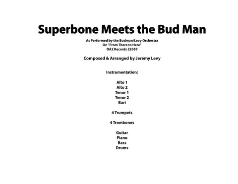 Superbone Meets the Bud Man