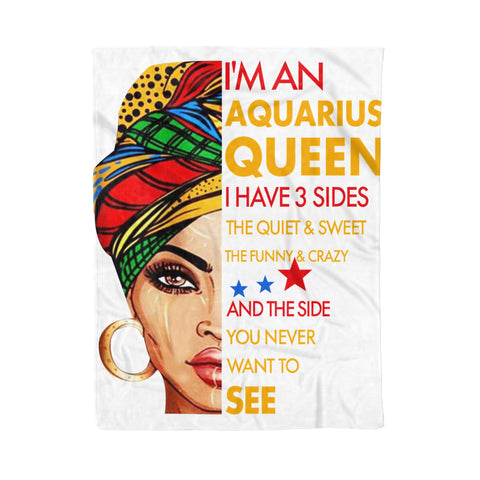 Fleece Blanket I'm An Aquarius Queen I Have 3 Sides Aquarius Funny Birthday