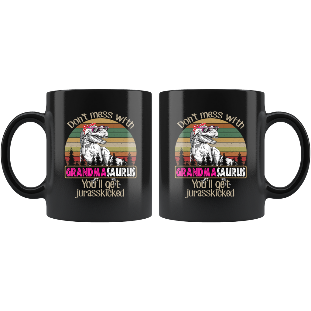 Don't Mess With Grandmasaurus You'll Get Jurasskicked Mug Coffee