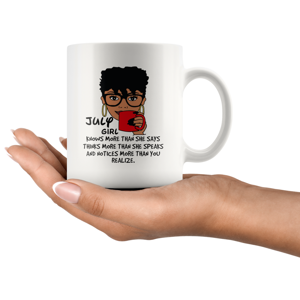 July Girl Knows More Than She Says Mug Cup Coffee