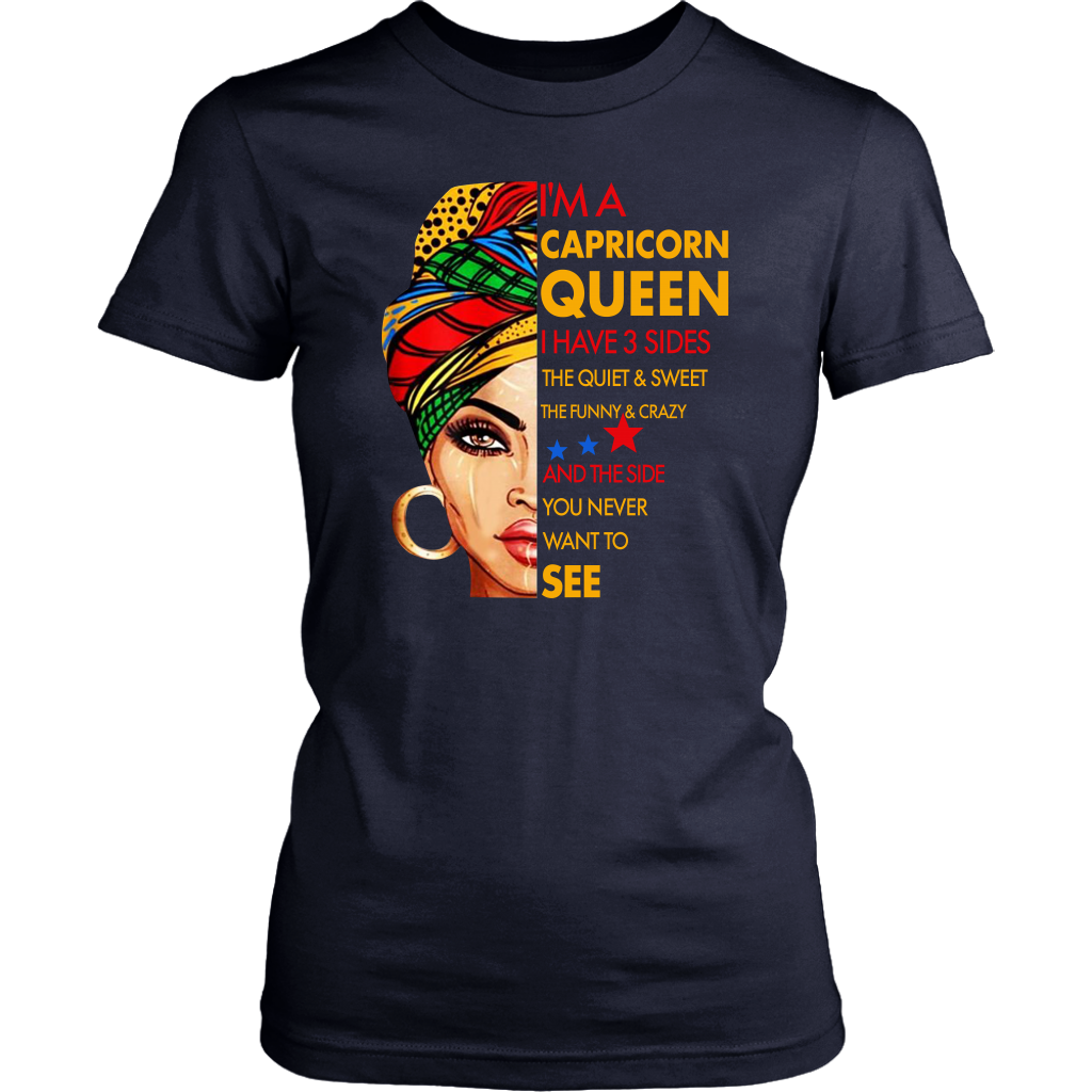 I'm A Capricorn Queen I Have 3 Sides Capricorn Zodiac Birthday Shirts