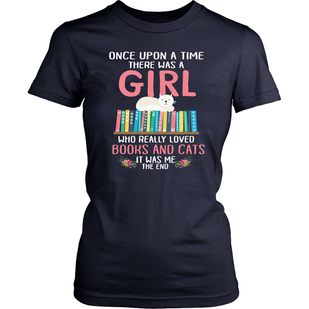 Once Upon A Time There Was A Girl Loved Books and Cats shirt
