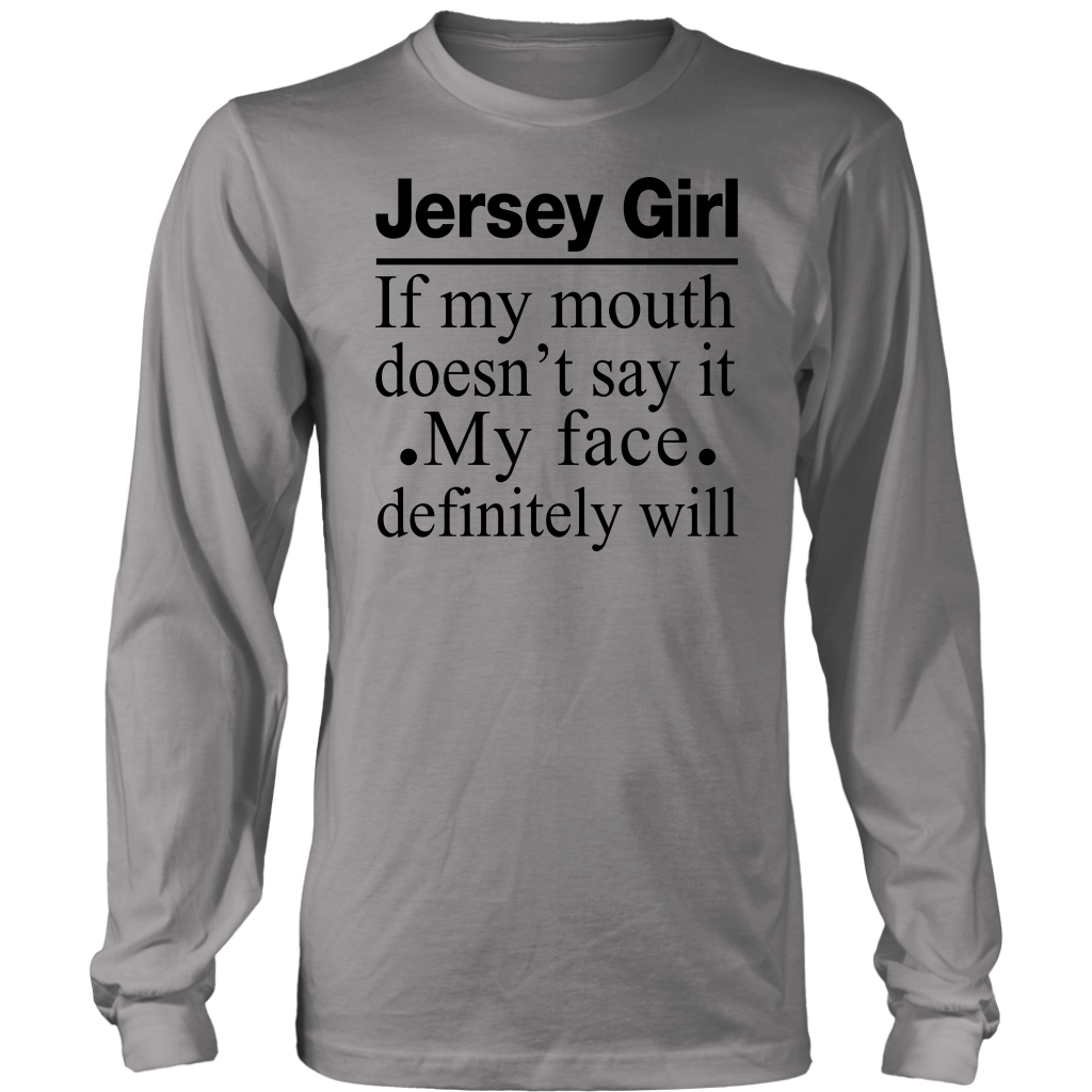 New Jersey Girl of my mouth doesn't say it my face definitely will shirt
