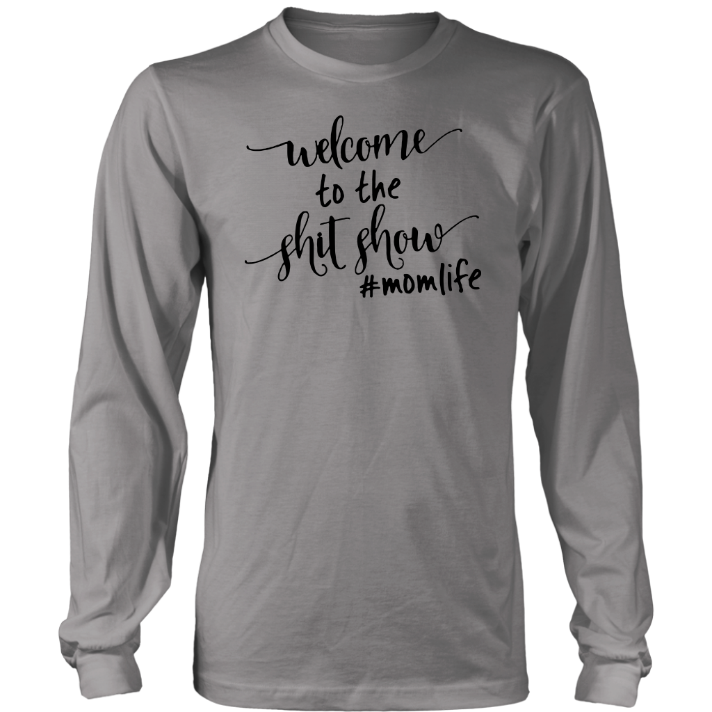 Welcome to the shit show #momlife shirt