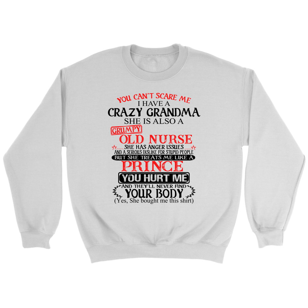 You Can't Scare Me I Have A Crazy Grandma She is Also a Grumpy Old Nurse shirts Nephew Gift