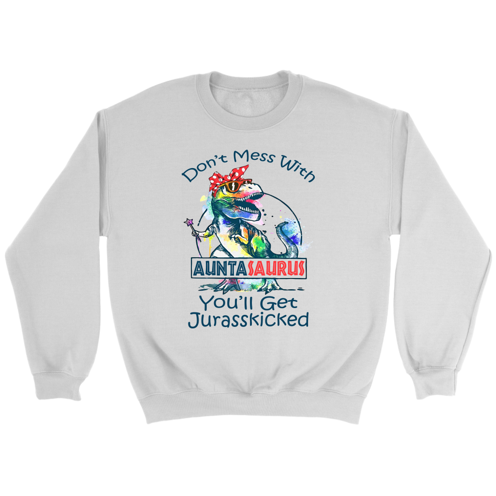 Don/'t Mess With Auntasaurus You/'ll Get Jurasskicked Dinosaur Aunt T-shirt in US