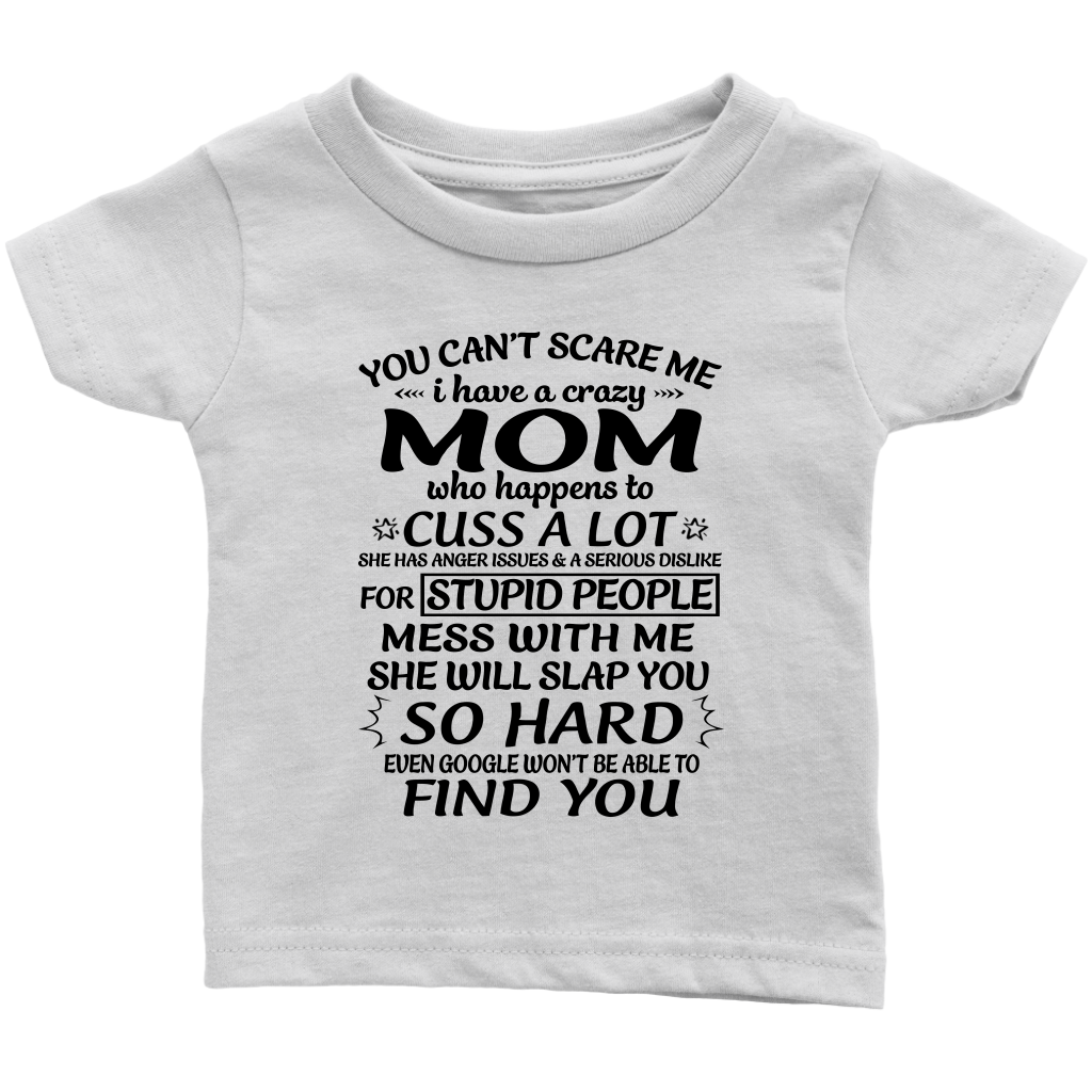 You Can't Scare Me I Have Crazy Mom T-Shirt