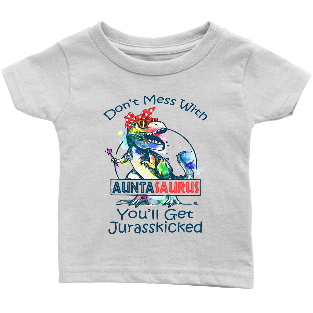 Don't Mess With Auntasaurus You'll get Jurasskicked shirt Funny Dinosaur T Rex Aunt
