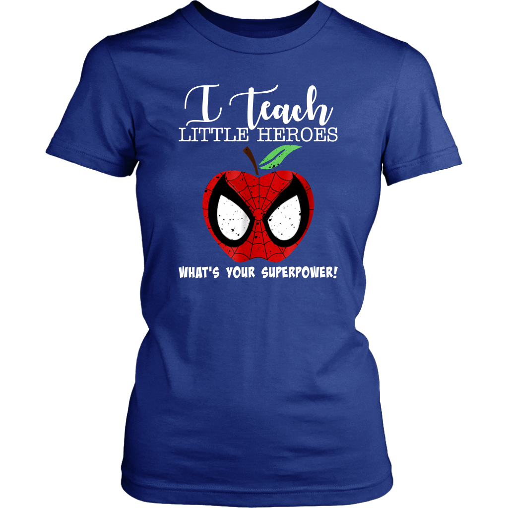 I Teach Little Heroes What's Your Superpower T-Shirt